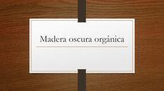Madera oscura orgánica