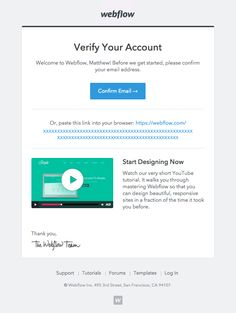 Webflow sent this email with the subject line: Welcome to Webflow – Please Verify Your Account - Webflow ties onboarding and verification together into the same email in a very effective manner. Read about this email and find more verification emails at ReallyGoodEmails.com #app #confirmation #onboarding #verification
