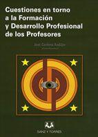 Cuestiones en torno a la formación y desarrollo profesional de los profesores / José Cardona Andújar (coordinador)