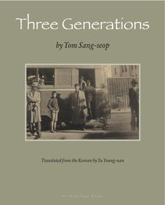 Three Generations by Yom Sang-seop, translated from the Korean by Yu Young-nan