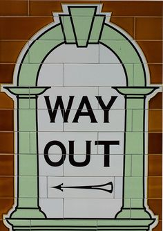 A Way Out sign made in the tiled walls of Covent Garden Underground Station... I either want to cross stitch it or modge podge it... not sure which yet.
