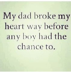 quotes about father breaking daughters heart - Google Search