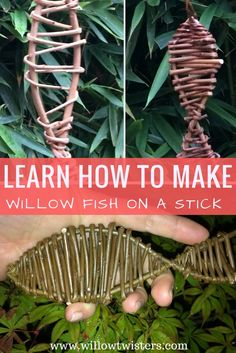Watch as Willowtwister Hanna shows to make a 'Willow Fish on a Stick' lovely natural and basic willow craft great for beginners and a fun outdoor craft for children