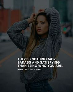 THERES NOTHING MORE  BADASS AND SATISFYING  THAN BEING WHO YOU ARE. . .. . . . . .  #thelatestquote #satisfying  #heartache#quotes#motivation#quotesoftheday#quotestagram#lifequotes#quotesoftheday#quotestags#quoteslover#lifequotes#sadlovequotes#sadquotes#friends#lovequotes#quotesaboutlife#quotes#lovesayings#thegoodquote#thegoodlife#friendship#lovequotes#quotesandsayings#heartbroken#friendshipquotes#hug#hug#pray Trust Quotes, Love Quotes, Heartache Quotes, Positive Quotes, Motivational Quotes, Nothing More, Latest Stories, Quotes Motivation, Badass