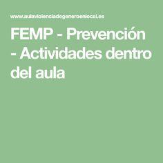 FEMP - Prevención - Actividades dentro del aula Classroom, Activities