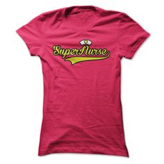 """Are you an Awesome Nurse with an even Awesome-er personality? Then this Limited Edition """"Super Nurse"""" T-Shirt is for you."""