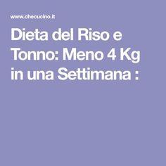 Dieta del Riso e Tonno: Meno 4 Kg in una Settimana : E Piano, 1000 Calories, Beauty Case, Frappe, Diabetes, Health Fitness, Food And Drink, Drinks, Cooking