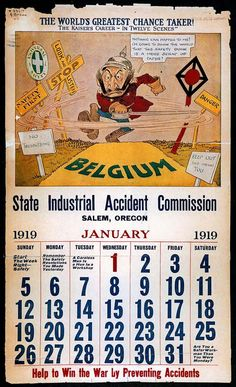 The world's greatest chance taker : the Kaiser's career, in twelve scenes, by the Oregon State Industrial Accident Commission. A 1919 calendar with illustrations depicting industrial accidents featuring Kaiser Wilhelm.