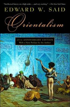 Orientalism, by Edward W. Said