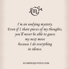 Here is Mysterious Quotes for you. Mysterious Quotes no object is mysterious the mystery is your quote. Mysterious Quotes black is Scorpio Traits, Astrology Scorpio, Scorpio Zodiac Facts, Scorpio Love, Zodiac Signs Scorpio, Scorpio Horoscope, My Zodiac Sign, Zodiac Quotes, Horoscopes