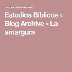 Estudios Bíblicos » Blog Archive » La amargura
