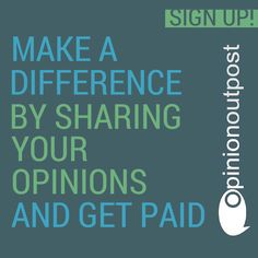 Make a difference by sharing your opinions and get paid! Join us for FREE! Click here.