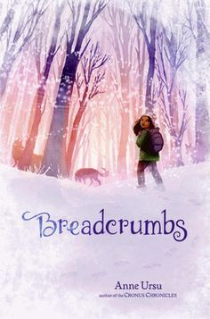 """Breadcrumbs by Anne Ursu, Erin Mcguire (Illustrator) PInner writes: """"An imaginative modern day retelling of the Snow Queen by Hans Christian Andersen. A MUST READ for all fans of fantasy. The protagonist, Hazel, is a fantasy lover as well and mentions many great books in her narrative."""""""
