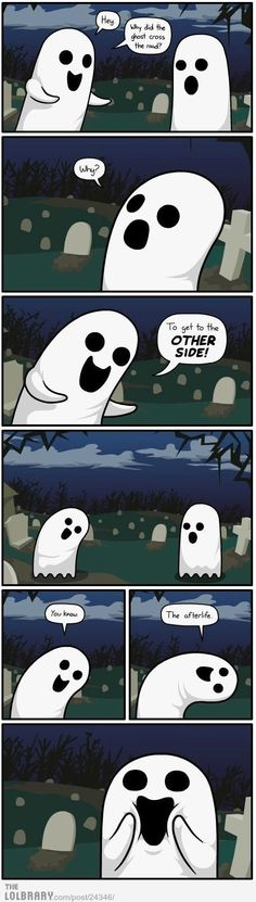Why did the ghost cross the road? | LOLBRARY.COM