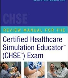 Review Manual For The Certified Healthcare Simulation Educator (Chse) Exam PDF