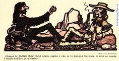 Jiří Winter Neprakta, Miloslav Švandrlík - Chápeš to, Buffalo Bille? Když někdo píše o nás, je to braková literatura. A když se napíše o nějaký babičce, je to klasika!