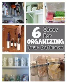 """ 6 Ideas For Organizing Your Bathroom"""