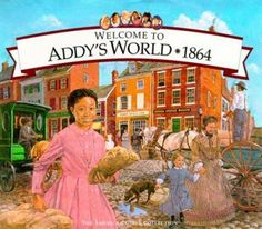 Cover image for Welcome to Addy's world, 1864 : growing up during America's Civil War