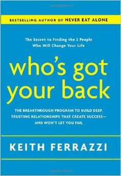 Who's Got Your Back: The Breakthrough Program to Build Deep, Trusting Relationships That Create Success--And Won't Let You Fail Author : Keith Ferrazzi Pages : 336 pages Publisher : Crown Business Language : : 6125587 : 9780385521338 Saving A Marriage, Save My Marriage, Marriage Advice, Never Eat Alone, Go It Alone, We Can Do It, You Got This, Let It Be, I Have Your Back