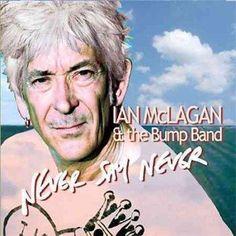Ian & The Bump Band McLagan - Never Say Never, Pink