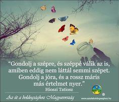 Hioszi Tatiosz idézete gondolataink erejéről. A kép forrása: Az Út a Boldogsághoz Magyarország # Facebook