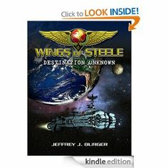 Wings of Steele - Destination Unknown (Book 1) by Jeffrey Burger.  Cover image from amazon.com.  Click the cover image to check out or request the science fiction and fantasy kindle.