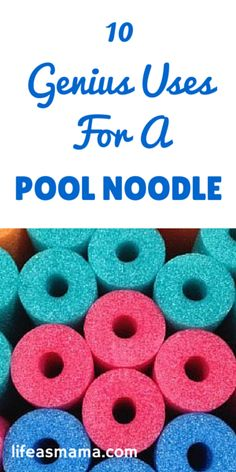 10 Genius Uses For A Pool Noodle!