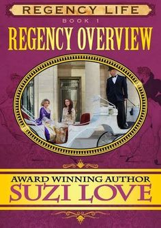 Regency Overview Book 1 in the Regency Life Series by Suzi Love.