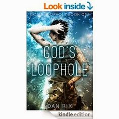 Flurries of Words: 99 CENT BOOK FIND: God's Loophole by Dan Rix