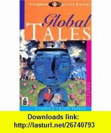 Global Tales (Longman Imprint ) (9780582289291) Beverley Naidoo , ISBN-10: 0582289297  , ISBN-13: 978-0582289291 ,  , tutorials , pdf , ebook , torrent , downloads , rapidshare , filesonic , hotfile , megaupload , fileserve