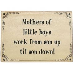 With 3 sons and 6 grandsons, how well I know!
