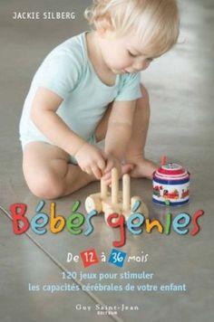 Bébés génies de 12 à 36 mois by Jackie Silberg http://www.amazon.ca/dp/2894552440/ref=cm_sw_r_pi_dp_OWdKvb1X5DVFW