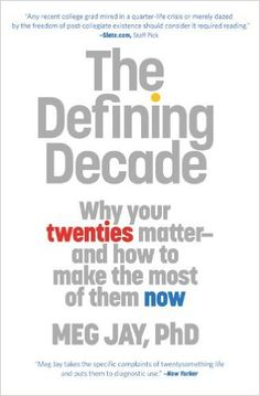 Amazon.fr - The Defining Decade: Why Your Twenties Matter--And How to Make the Most of Them Now - Meg Jay - Livres