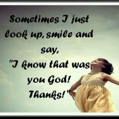 #god quote  I Love This One, many times he was there..