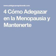 4 Cómo Adegazar en la Menopausia y Mantenerte