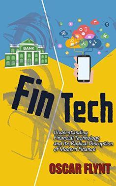 📚FinTech: understanding financial technology and its radical disruption of modern finance