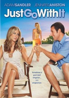 """***""""Just Go with It"""" (2011) When plastic surgeon Danny Maccabee lies to his girlfriend that he is a divorced family man, he recruits his office manager and her children to role-play as his ex-wife and kids -- generating a flood of farcical results and unintended consequences."""