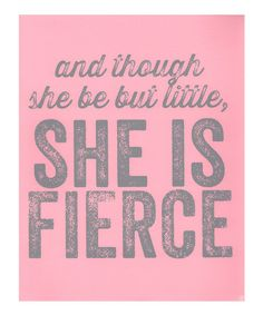 Another great find on #zulily! Pink 'She is Fierce' Print by IScreenYouScreen #zulilyfinds