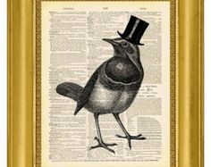Bird in Top Hat - ORIGINAL ARTWORK -Dictionary Art Print Vintage Upcycled Antique Book Page no.301