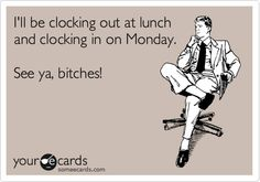 Felt this way at work every day this week so far...too bad I'm not bold enough to actually do it lol