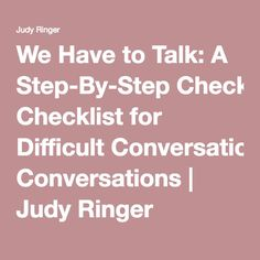 A checklist of action items to think about before going into a difficult conversation, including conversation openings. Difficult Relationship, Relationship Tips, Relationships, Crucial Conversations, Effective Communication Skills, Managing People, Work Goals, How To Motivate Employees, Work Success