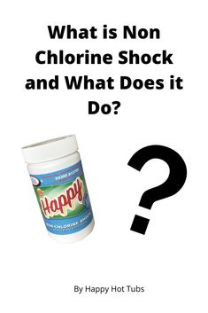 What is Non Chlorine Shock and What Does It Do? Happy Hot, Tub, Benefit, Routine, This Or That Questions, Water, Blog, Gripe Water, Bath Tub