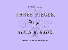 Gade, Niels : Three pieces for the organ, op. 22