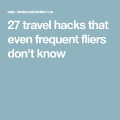27 travel hacks that even frequent fliers don't know
