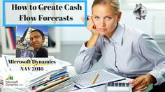 Cash Flow Forecasts in Microsoft Dynamics NAV 2016 – How to create, setu...
