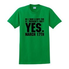 Amazon.com: Date for St Patrick's Day T-Shirt: Clothing