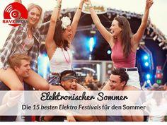 Elektronischer Sommer | Die 15 besten Elektro Festivals für den Sommer #ElectroFestival #ElektroFestival #EDMFestival #festival #house #edm #techno #rave #plur #raven #ravepedia