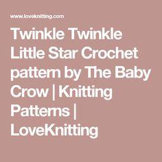 Twinkle Twinkle Little Star Crochet pattern by The Baby Crow | Knitting Patterns | LoveKnitting