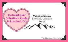 Postmark Your Valentine in Loveland, Colorado #love #stamp