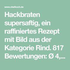 Hackbraten supersaftig, ein raffiniertes Rezept mit Bild aus der Kategorie Rind. 817 Bewertungen: Ø 4,5. Tags: Braten, Hauptspeise, Resteverwertung, Rind, Schwein